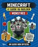 Minecraft - Le guide du builder - Monstres - Le guide du builder - Monstres - Guide de jeux vidéo - Dès 8 ans
