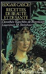 Edgar Cayce - Recettes de beauté et de santé de Lawrence M. Steinhart