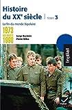 Initial - Histoire du XXe siècle tome 3 - De 1973 aux années 1990, la fin du monde bipolaire - Hatier - 15/09/2010