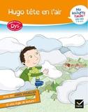 Ma lecture facile DYS CE1-CE2 - Hugo tête en l'air