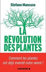 La Révolution des plantes - Comment les plantes ont déjà inventé notre avenir de Stefano Mancuso