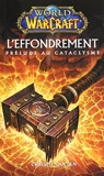 World Of Warcraft - L'EFFONDREMENT, PR?LUDE AU CATACLYSME by CHRISTIE GOLDEN (August 09,2012) - PANINI (August 09,2012)