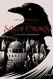 Six of crows, Tome 02 - La cité corrompue - Editions Milan - 24/05/2017