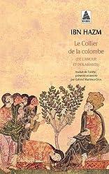 Le Collier de la colombe - (de l'amour et des amants) d'Ibn Hazm