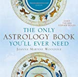 The Only Astrology Book You'll Ever Need by Woolfolk, Joanna Martine (2012) Paperback