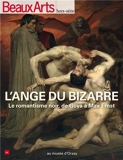 Beaux Arts Magazine, Hors-série - L'ange du bizarre : Le romantisme noir, de Goya à Max Ernst