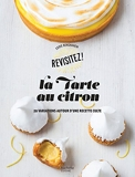 La tarte au citron - 20 Variations Autour D'Une Recette Culte