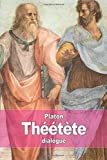Théétète - Ou de la science by Platon (2015-08-20) - CreateSpace Independent Publishing Platform - 20/08/2015
