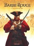 Les Nouvelles Aventures de Barbe-Rouge - Tome 2 - Les Chiens de mer