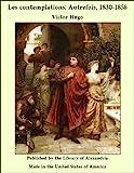 Les contemplations - Autrefois, 1830-1856 - Format Kindle - 3,68 €