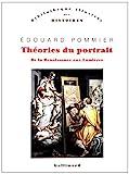 Théories du portrait - De la Renaissance aux Lumières