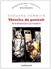 Théories du portrait - De la Renaissance aux Lumières d'Edouard Pommier