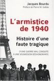 L'armistice de 1940 - Histoire une faute tragique