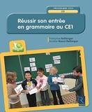 Réussir son entrée en grammaire au CE1 (+ CD-Rom) - Retz - 01/06/2016