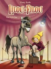Lilou et Filou - Tome 01 - Une vie de star de Fanny Ruelle
