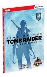 Rise of the Tomb Raider - 20 Year Celebration: Prima Official Guide de Michael Lummis