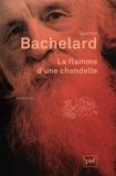 La flamme d'une chandelle by Gaston Bachelard (2015-08-19) - Presses Universitaires de France - PUF - 19/08/2015