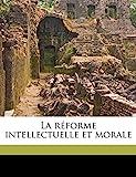 La réforme intellectuelle et morale - Nabu Press - 01/04/2019