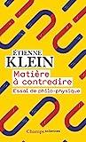 Matière à contredire - Essai de philo-physique - FLAMMARION - 06/03/2019