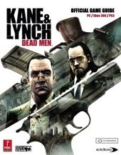Kane & Lynch - Dead Men: Prima Official Game Guide de Fernando Bueno