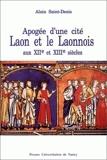 Apogée d'une cité - Laon et le Laonnois aux XIIe et XIIIe siècles