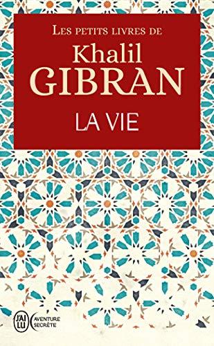Les petits livres de Khalil Gibran:La vie