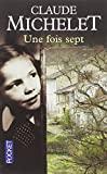 Une fois sept by Claude Michelet (2005-07-19) - Pocket (2005-07-19) - 19/07/2005