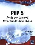 PHP 5 - Accès aux données (MySQL, Oracle, SQL Server, SQLite...)