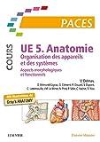 UE 5 - Anatomie (Cours) Organisation des appareils et des systèmes - Aspects morphologiques et fonctionnels. Nouvelle présen - Elsevier Masson - 13/09/2017
