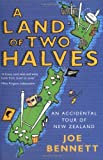 A Land of Two Halves - An Accidental Tour of New Zealand - Scribner - 03/05/2005