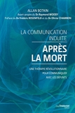 La communication induite après la mort - Une thérapie révolutionnaire pour communiquer avec les défunts. - Format Kindle - 15,99 €