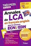 Annales de LCA en français-anglais 2009-2021 pour le concours ECNi/EDN - Inclus : les 2 sujets 2021 + la mise à jour de toutes les réponses depuis 2009 (2021)