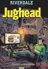 Riverdale présente Jughead - Tome 01 d'Erica Henderson