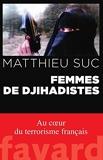 Femmes de djihadistes by Matthieu Suc (2016-05-11) - 11/05/2016