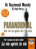 Paranormal, une vie en quête de l'au-delà - Livre audio 1 CD MP3 - 640 Mo - Audiolib - 20/03/2013
