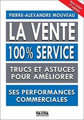 La vente 100% service 2e édition de Pierre-alexandre Mouveau