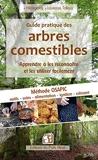 Guide pratique des arbres comestibles - Apprendre à les reconnaître et les utiliser facilement. Méthode OSAPIC : outils, soins, alimentation, propreté, ignition, colorant.