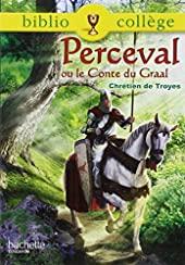 Perceval Ou Le Conte Du Graal - Perceval ou le conte du Graal, Chrétien de Troyes de Chrétien de Troyes