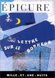 Lettre sur le bonheur - Lettre à Ménécée de Épicure (1 juillet 1997) Poche
