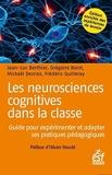 Les Neurosciences Cognitives Dans La Classe - Guide Pour Expérimenter Et Adapter Ses Pratiques Pédagogiques - ESF - 15/04/2021