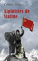 Alpinistes de Staline PRIX ALBERT LONDRES de Cédric Gras
