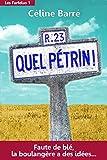 Quel Pétrin ! - Faute de blé, la boulangère a des idées... - Format Kindle - 3,99 €
