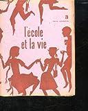 L ECOLE ET LA VIE N° 3. DU 9 NOVEMBRE 1957. SOMMAIRE - L EDUCATION DANS UN MONDE QUI CHANGE DE FERRE A. APPRENDRE A PARLER ET A PARLER FRANCAIS DE RUSTIN A...