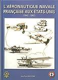 L'aeronautique navale aux etats-unis (1942-1962)