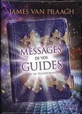 Messages de vos guides (coffret) de James Van praagh