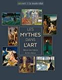Les Mythes dans l'art - Rêver les héros & les dieux - Rêver les héros & les dieux