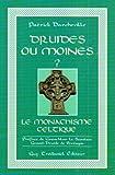 Druides ou moines ? Le Monachisme celtique