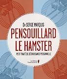 Pensouillard le hamster - Petit traité de décroissance personnelle