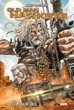 Old Man Hawkeye - OEil pour oeil