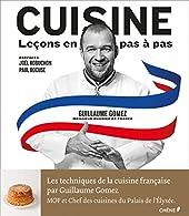 Cuisine, leçons en pas à pas de Guillaume Gomez